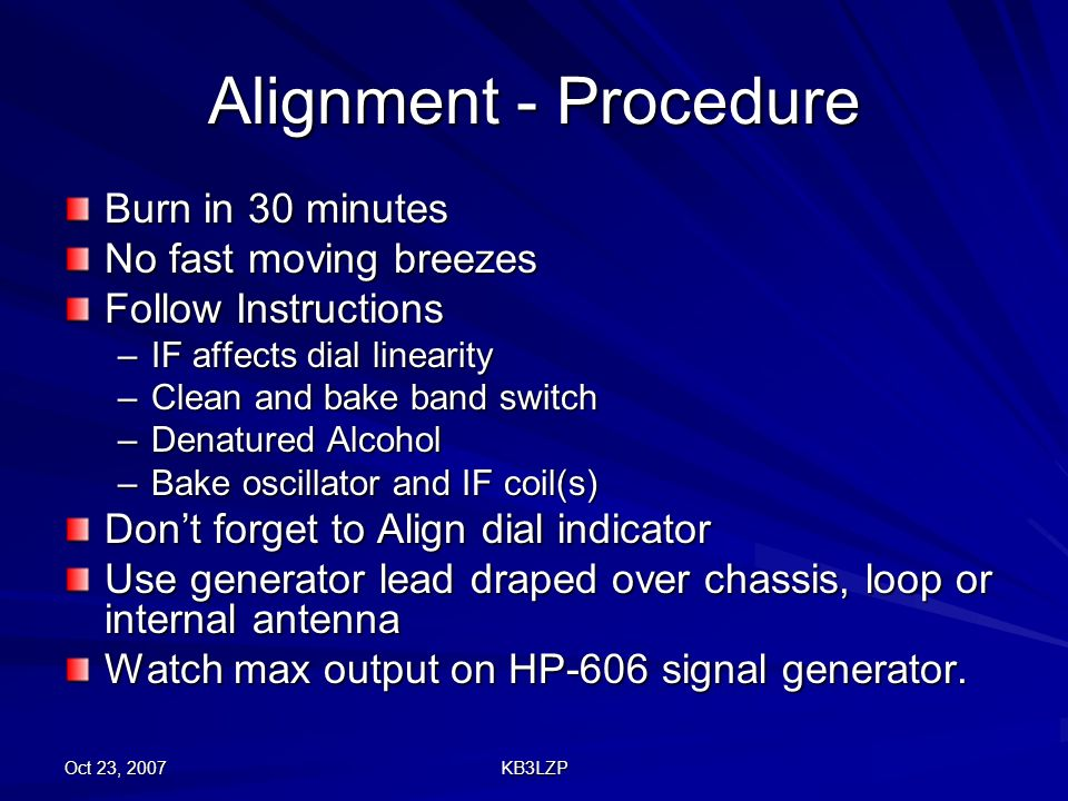Alignment - Procedure Burn in 30 minutes No fast moving breezes