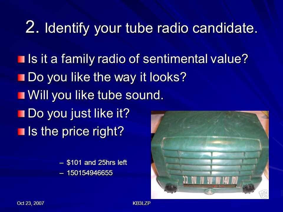 2. Identify your tube radio candidate.