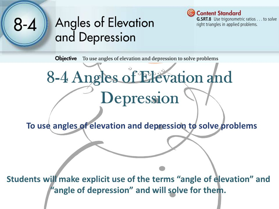 8-4 Angles of Elevation and Depression