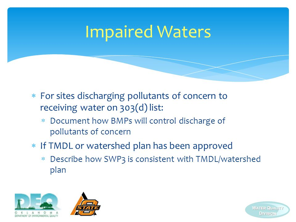 Impaired Waters For sites discharging pollutants of concern to receiving water on 303(d) list: