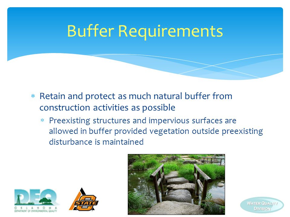 Buffer Requirements Retain and protect as much natural buffer from construction activities as possible.