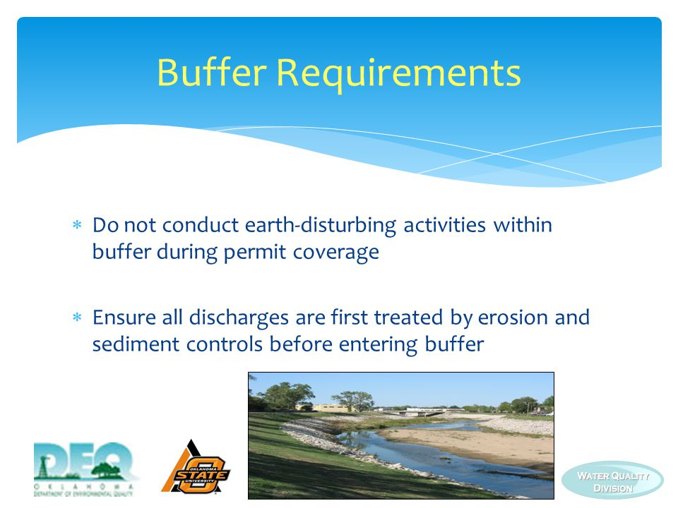 Buffer Requirements Do not conduct earth-disturbing activities within buffer during permit coverage.