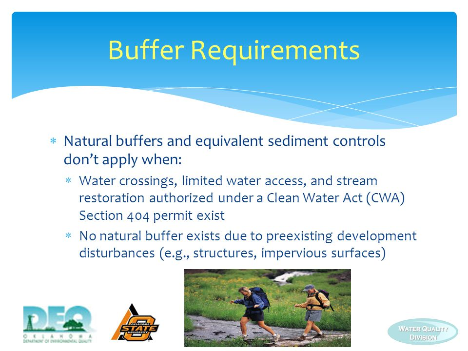 Buffer Requirements Natural buffers and equivalent sediment controls don't apply when: