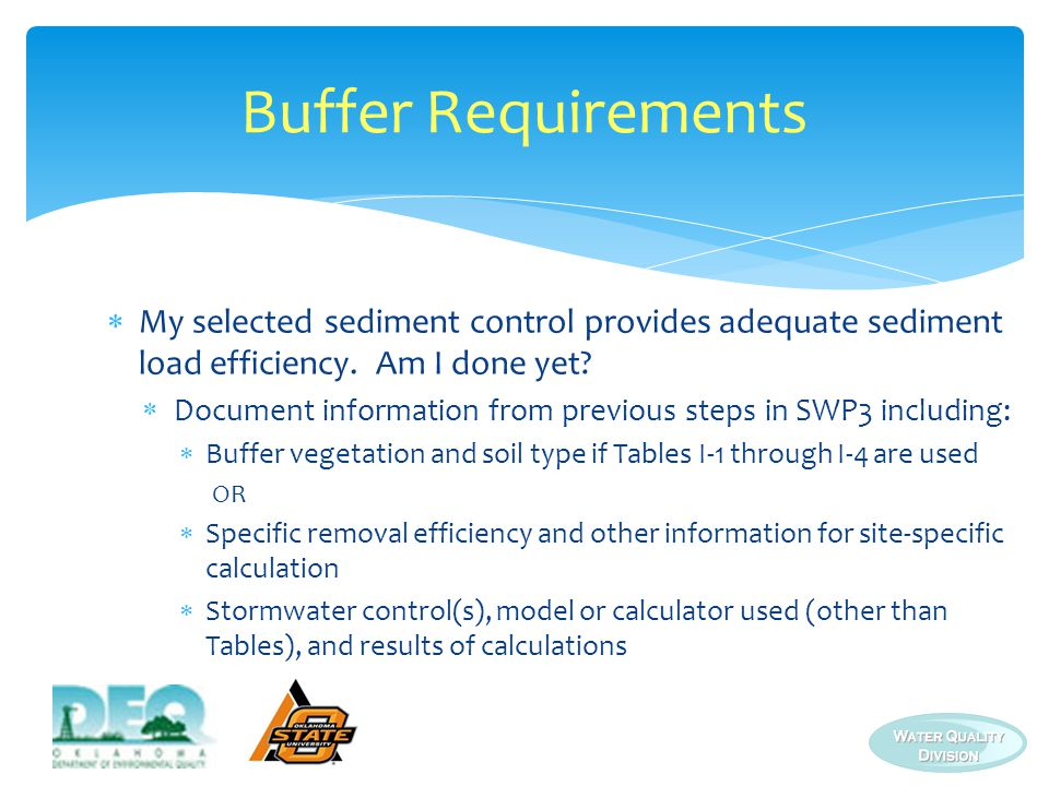 Buffer Requirements My selected sediment control provides adequate sediment load efficiency. Am I done yet