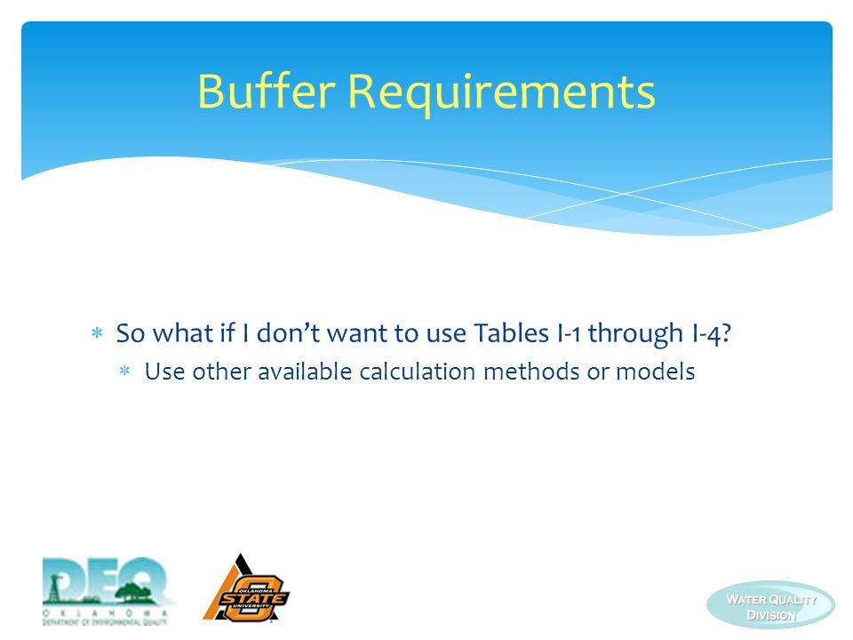 Buffer Requirements So what if I don't want to use Tables I-1 through I-4.