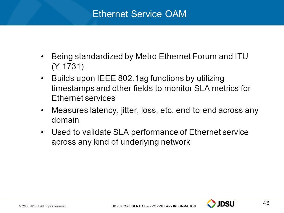 Ethernet Service OAMBeing standardized by Metro Ethernet Forum and ITU (Y.1731)