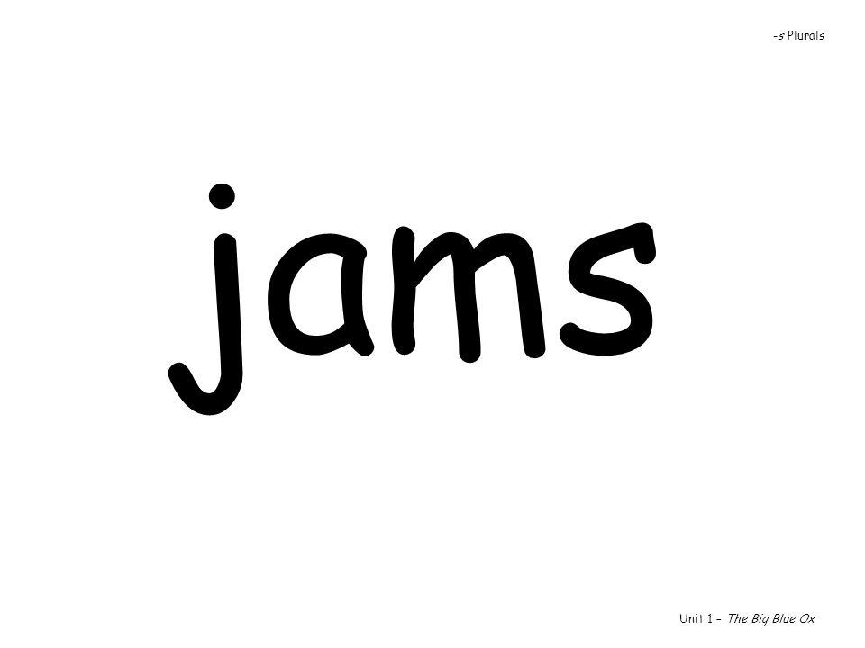 -s Plurals jams Unit 1 – The Big Blue Ox