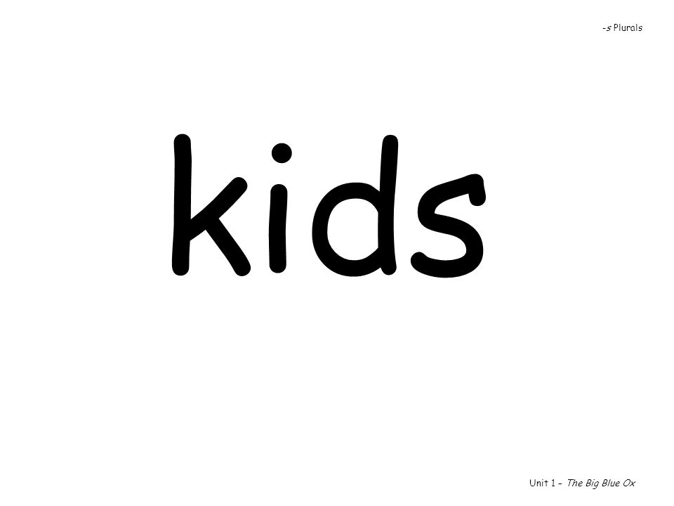 -s Plurals kids Unit 1 – The Big Blue Ox