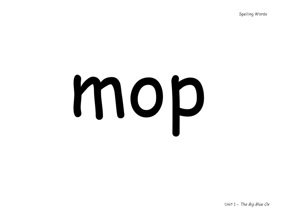 Spelling Words mop Unit 1 – The Big Blue Ox