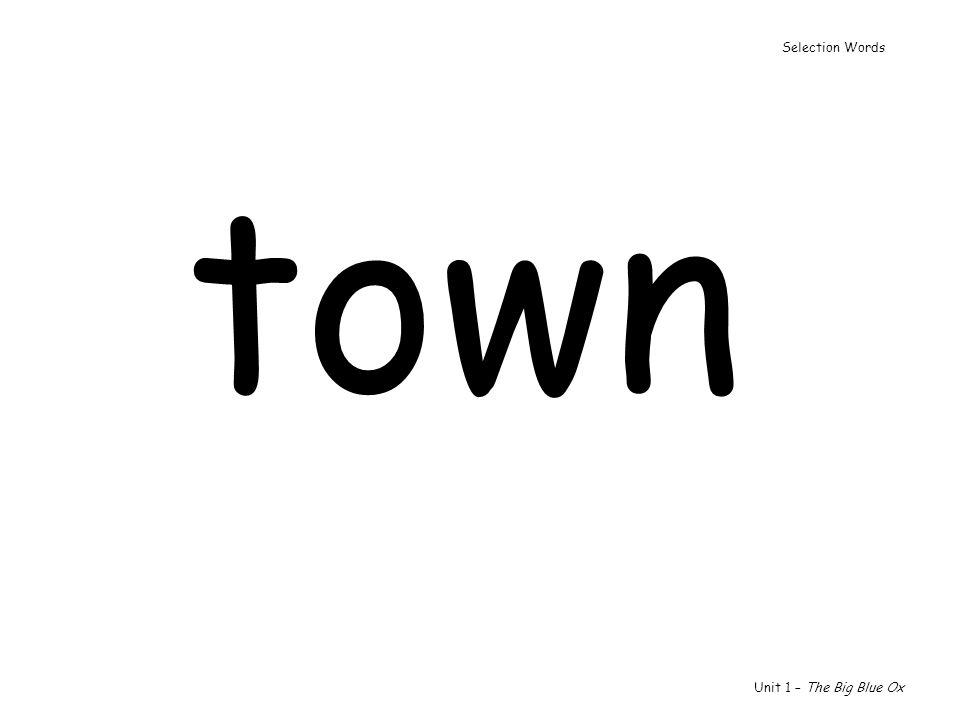 Selection Words town Unit 1 – The Big Blue Ox