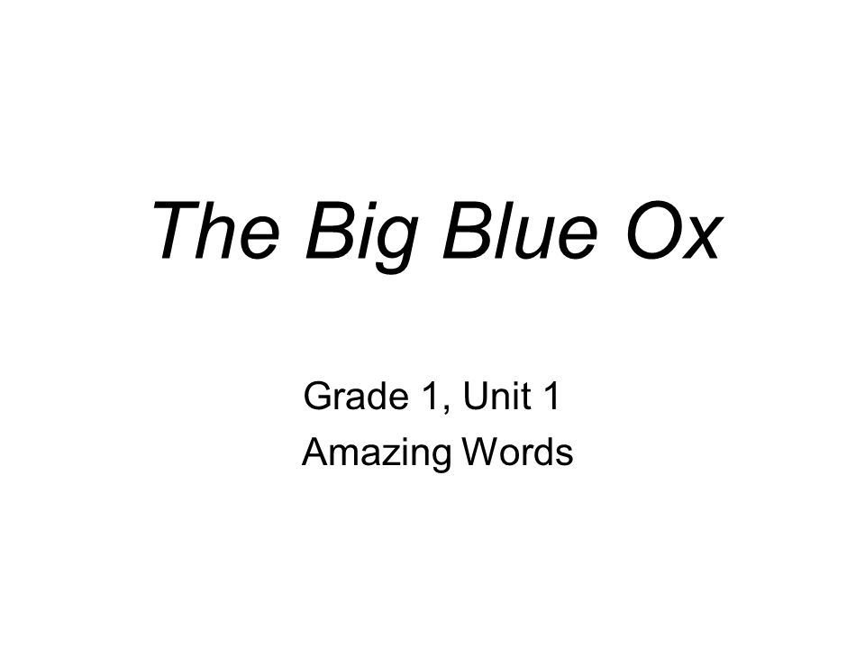 Grade 1, Unit 1 Amazing Words