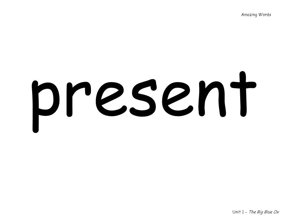 Amazing Words present Unit 1 – The Big Blue Ox