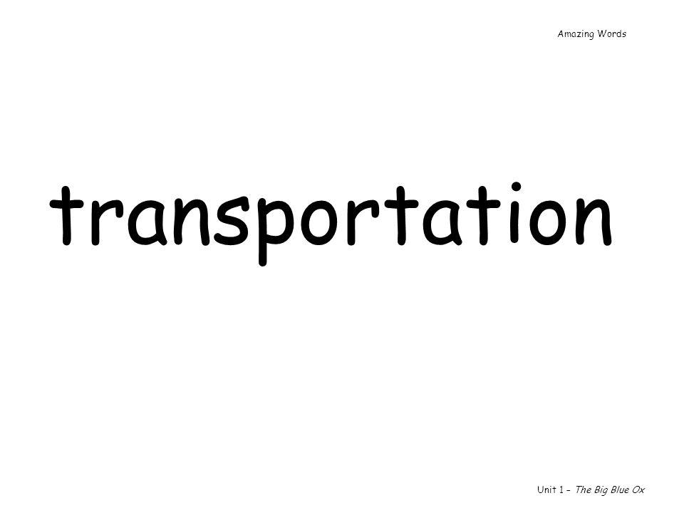 Amazing Words transportation Unit 1 – The Big Blue Ox