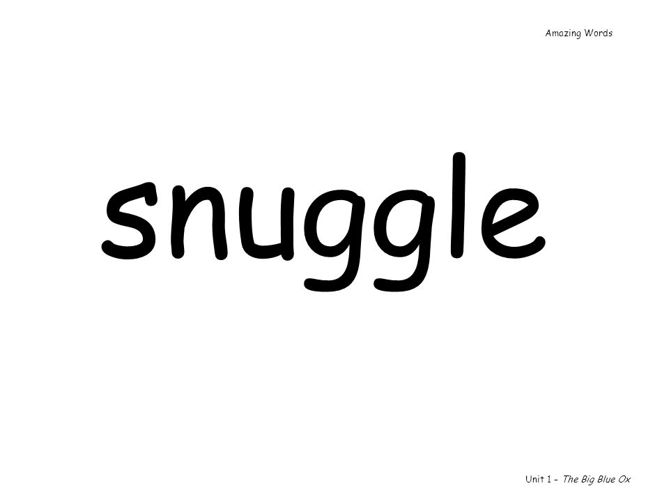 Amazing Words snuggle Unit 1 – The Big Blue Ox