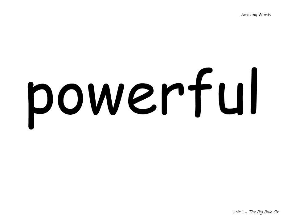 Amazing Words powerful Unit 1 – The Big Blue Ox