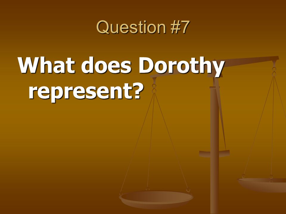 What does Dorothy represent