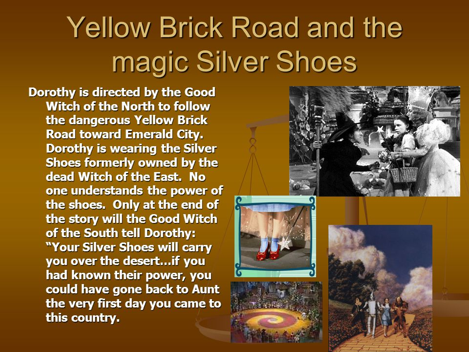 Yellow Brick Road and the magic Silver Shoes