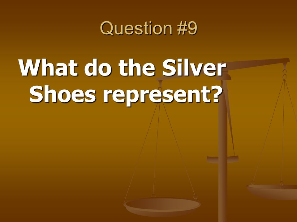 What do the Silver Shoes represent