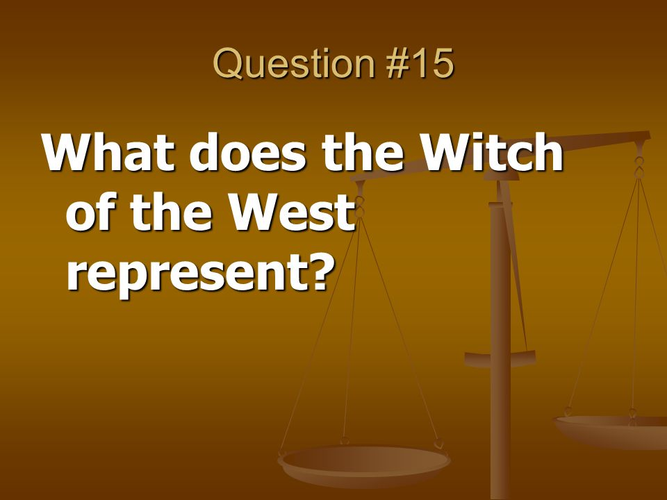 What does the Witch of the West represent