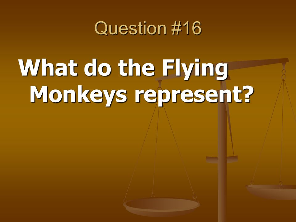 What do the Flying Monkeys represent