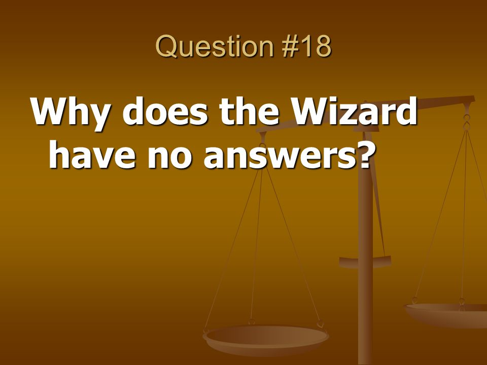 Why does the Wizard have no answers