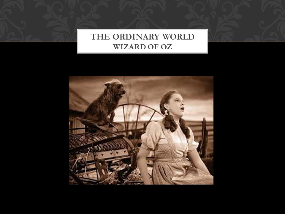 The Ordinary World Wizard of Oz