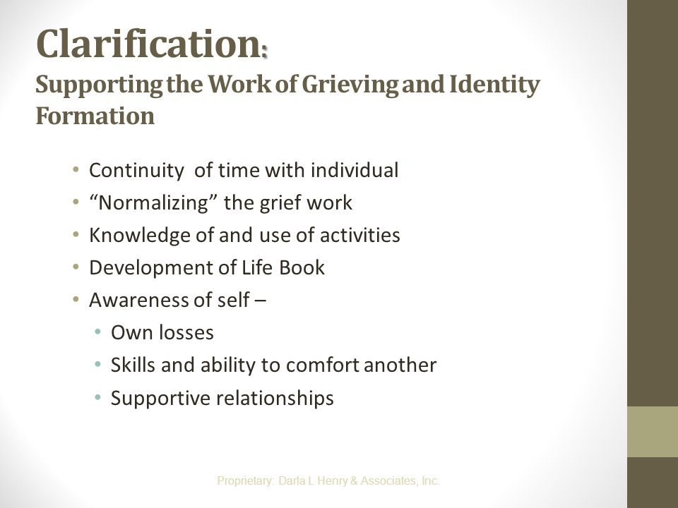Clarification: Supporting the Work of Grieving and Identity Formation