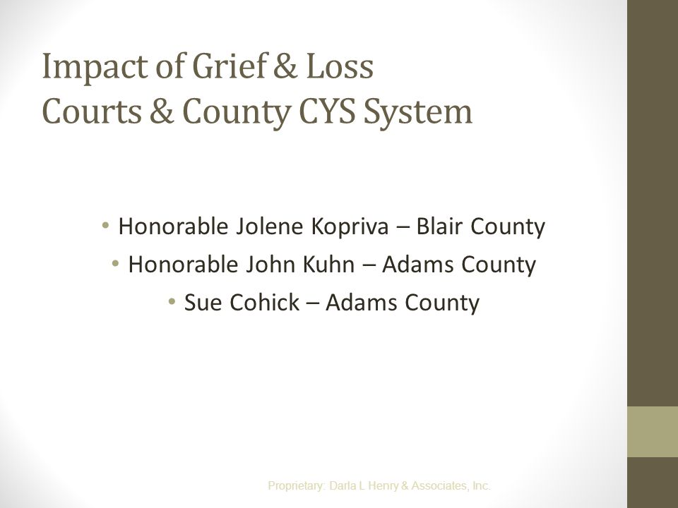 Impact of Grief & Loss Courts & County CYS System
