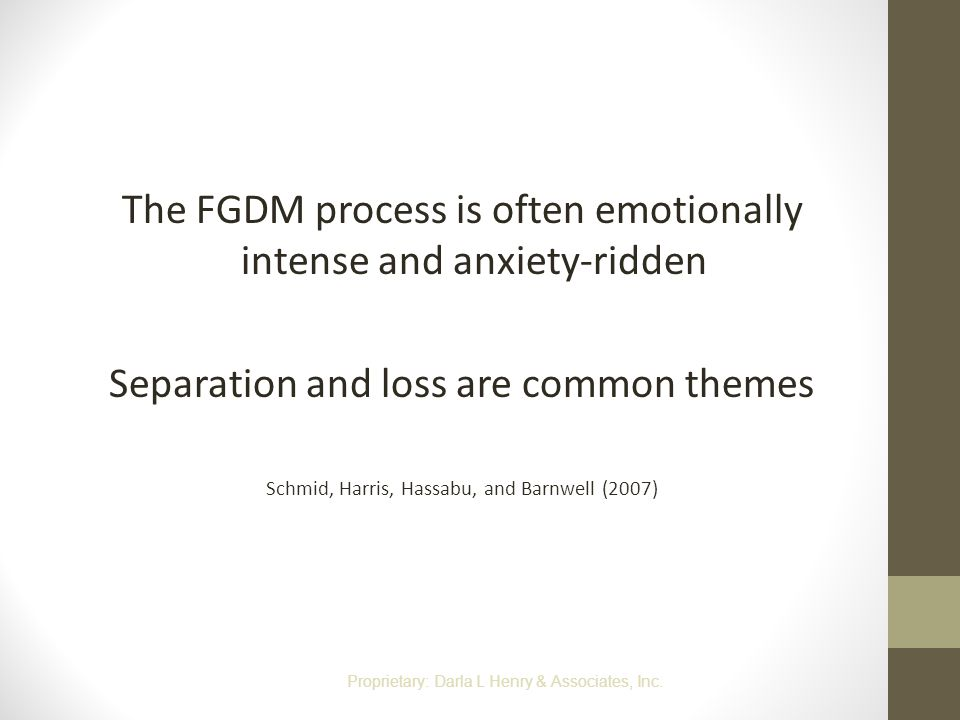 The FGDM process is often emotionally intense and anxiety-ridden