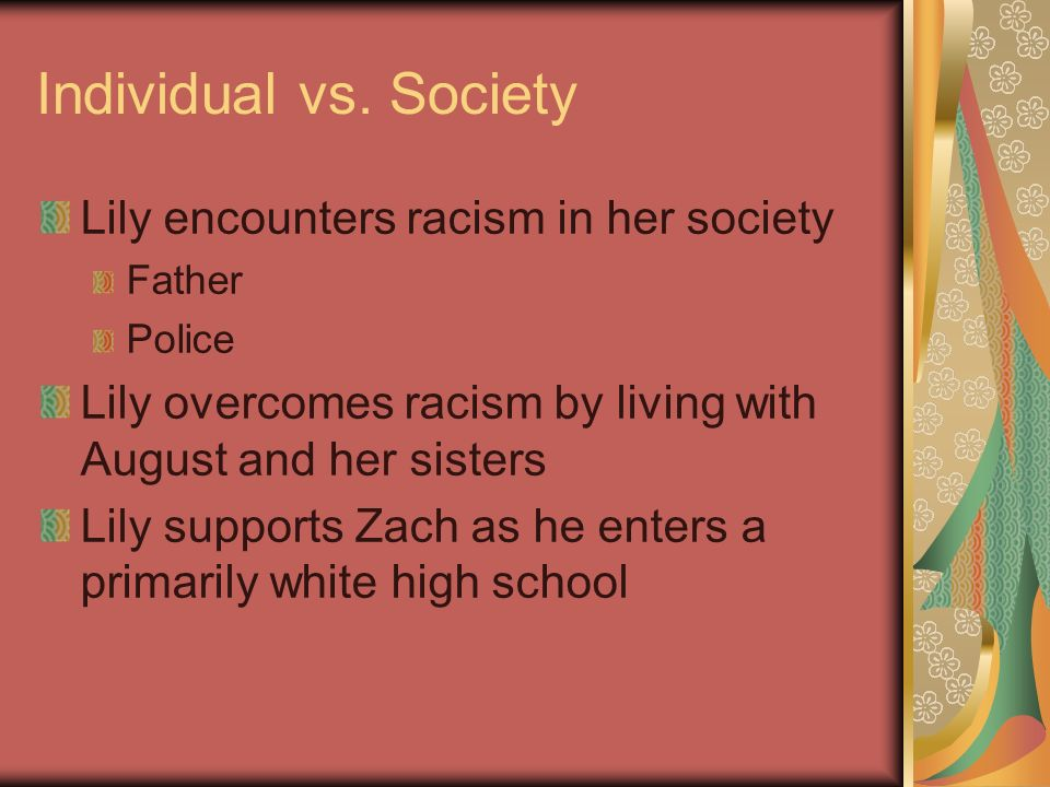 Individual vs. Society Lily encounters racism in her society