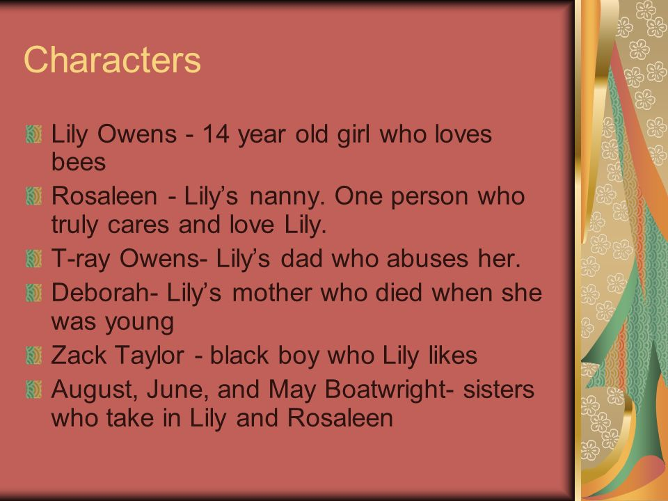 Characters Lily Owens - 14 year old girl who loves bees