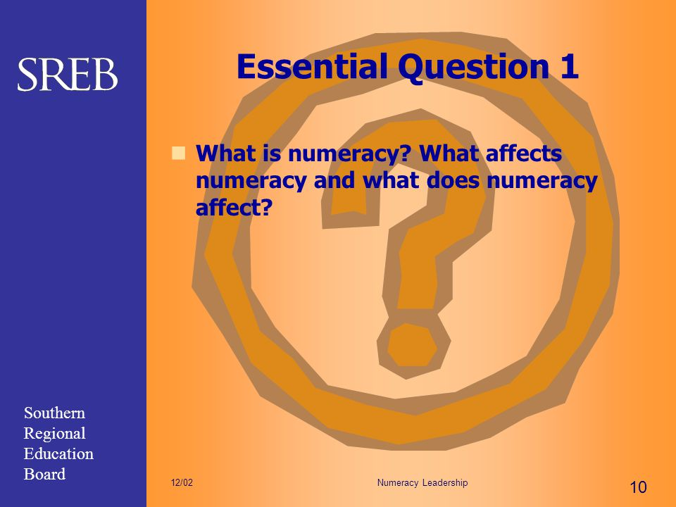 Essential Question 1 What is numeracy What affects numeracy and what does numeracy affect 12/02.