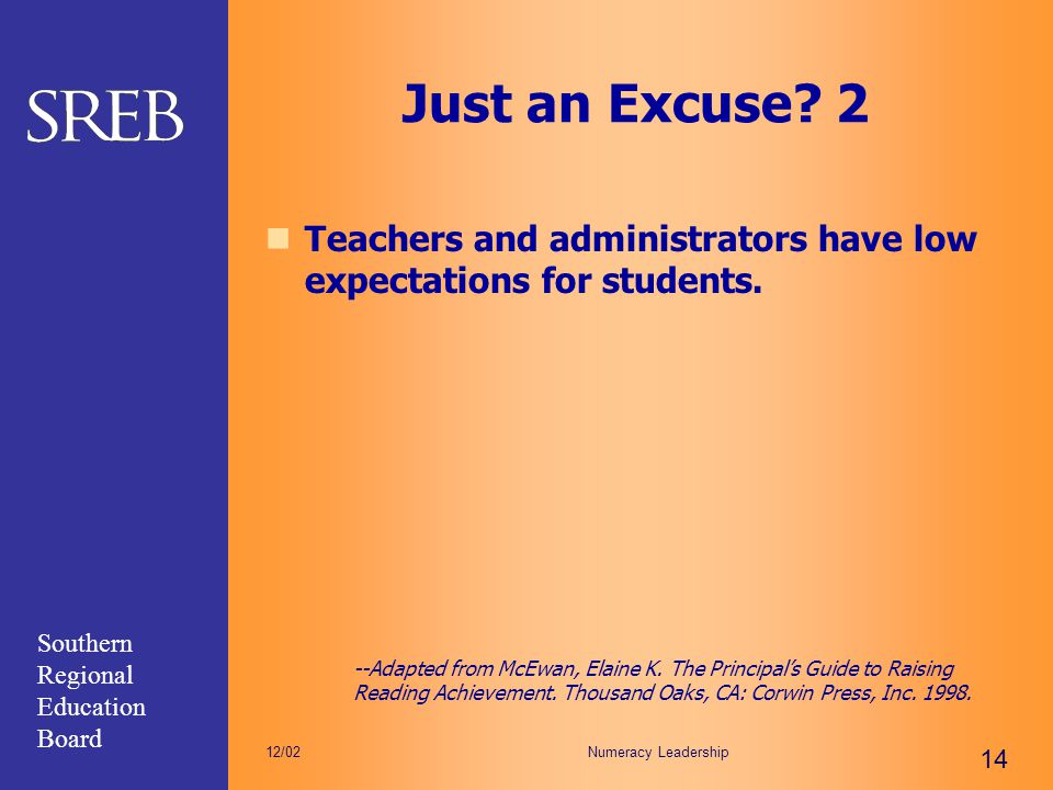 Just an Excuse 2 Teachers and administrators have low expectations for students.