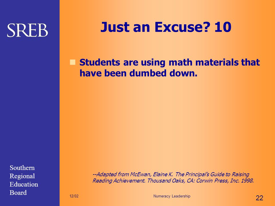 Just an Excuse 10 Students are using math materials that have been dumbed down.