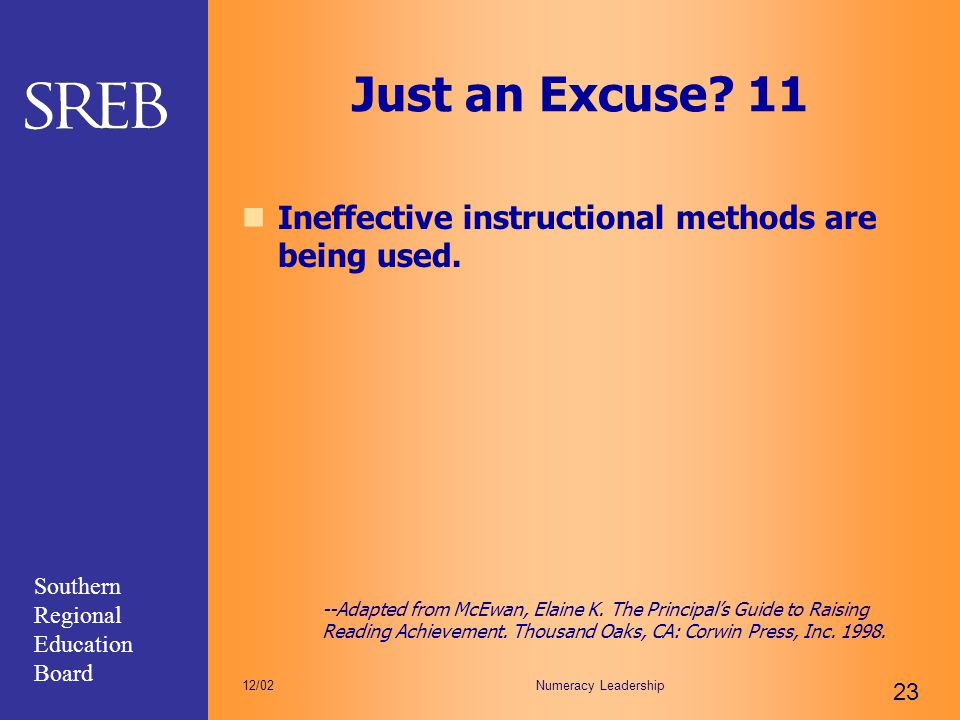Just an Excuse 11 Ineffective instructional methods are being used.