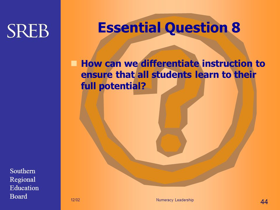 Essential Question 8 How can we differentiate instruction to ensure that all students learn to their full potential