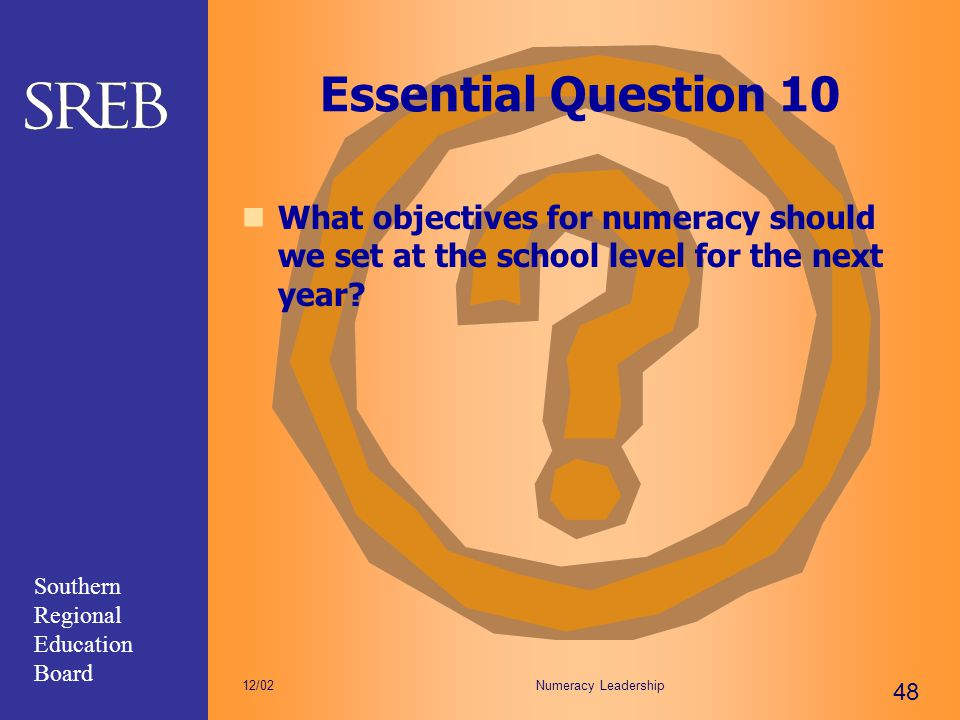 Essential Question 10 What objectives for numeracy should we set at the school level for the next year
