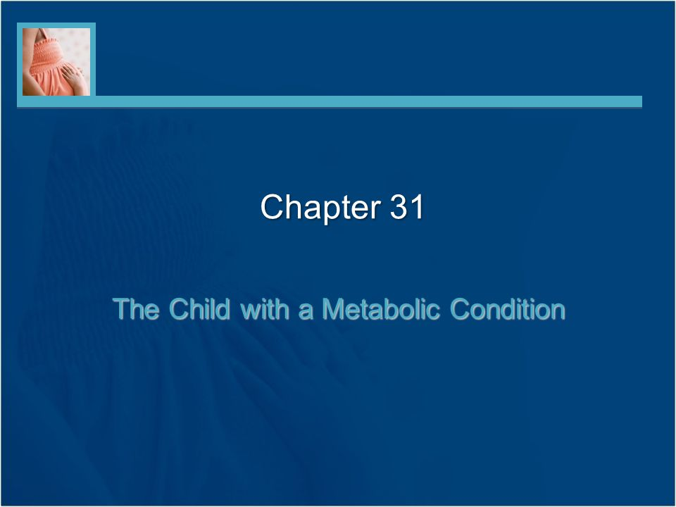 The Child with a Metabolic Condition