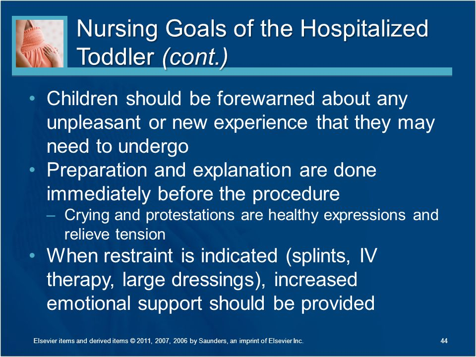 Nursing Goals of the Hospitalized Toddler (cont.)