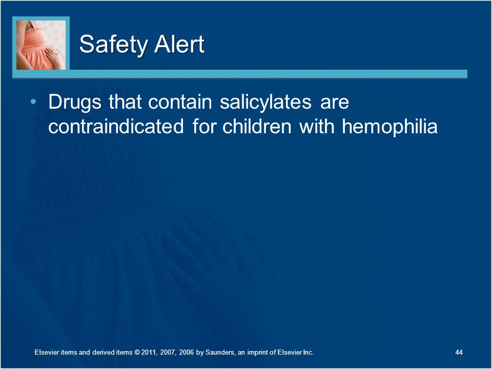Safety Alert Drugs that contain salicylates are contraindicated for children with hemophilia. Discuss the rationale for avoiding salicylates.
