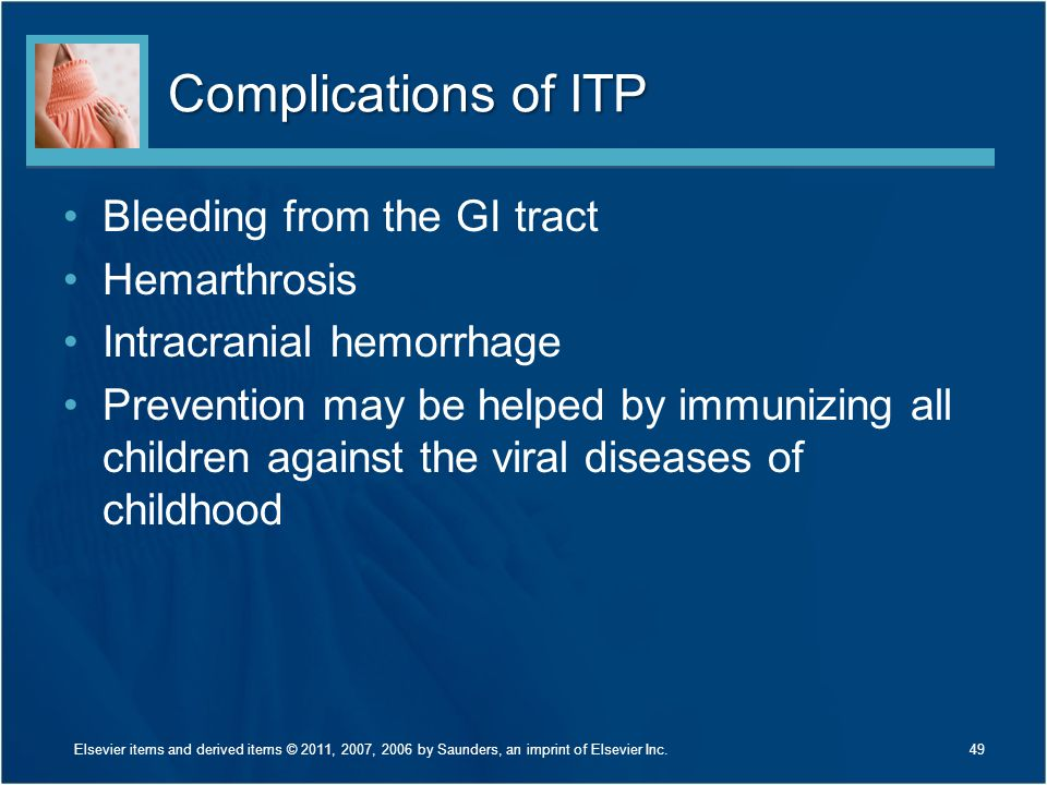Complications of ITP Bleeding from the GI tract Hemarthrosis