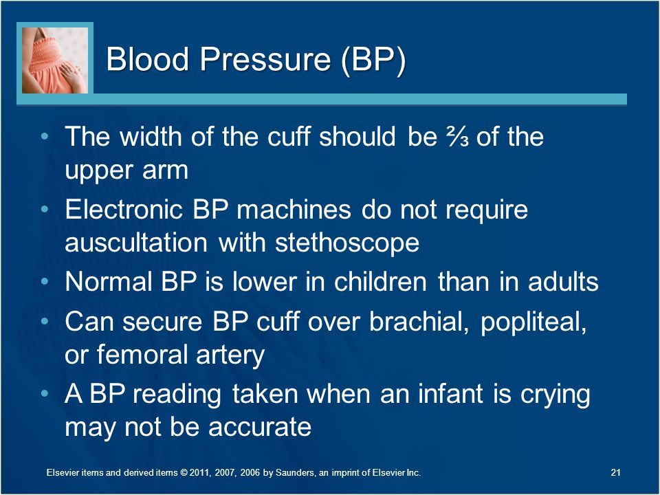 Blood Pressure (BP) The width of the cuff should be ⅔ of the upper arm