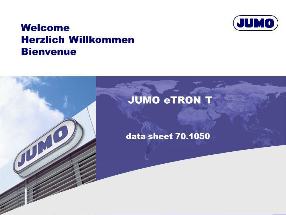 Welcome Herzlich Willkommen Bienvenue JUMO eTRON T data sheet 70.1050