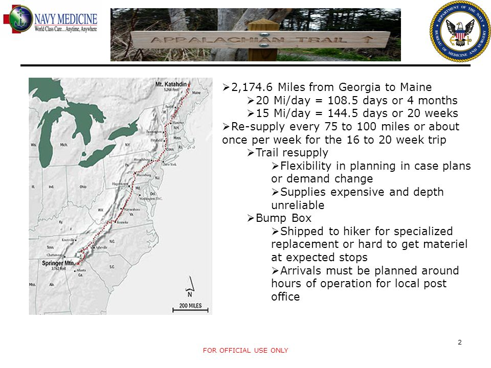 2,174.6 Miles from Georgia to Maine 20 Mi/day = 108.5 days or 4 months