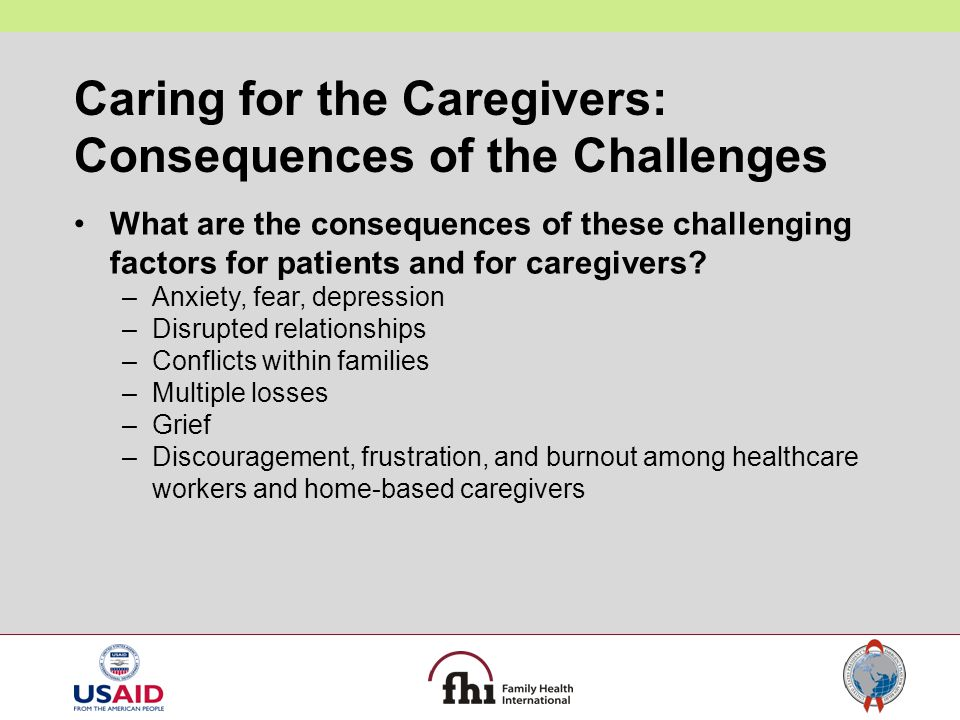 Caring for the Caregivers: Consequences of the Challenges