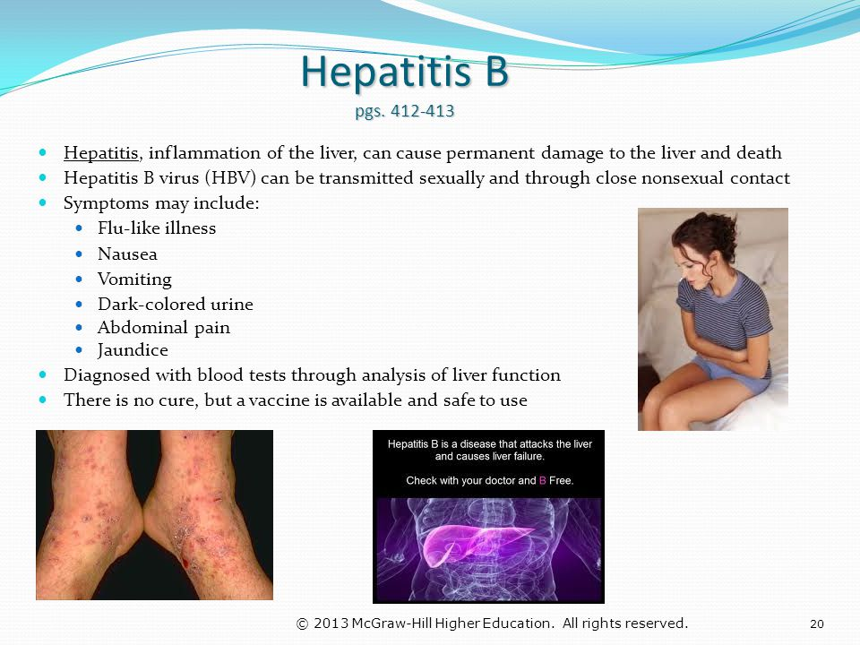 Hepatitis B pgs. 412-413 Hepatitis, inflammation of the liver, can cause permanent damage to the liver and death.