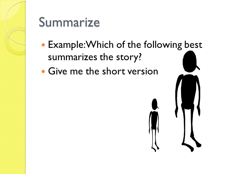 Summarize Example: Which of the following best summarizes the story