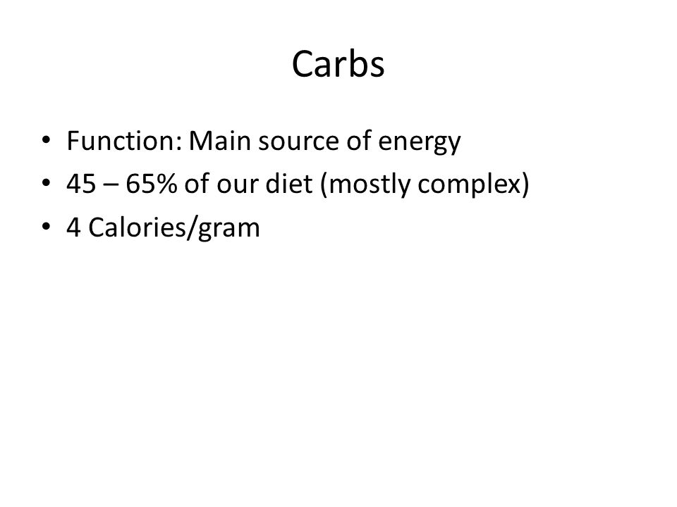 Carbs Function: Main source of energy