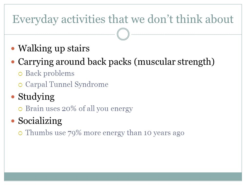 Everyday activities that we don't think about