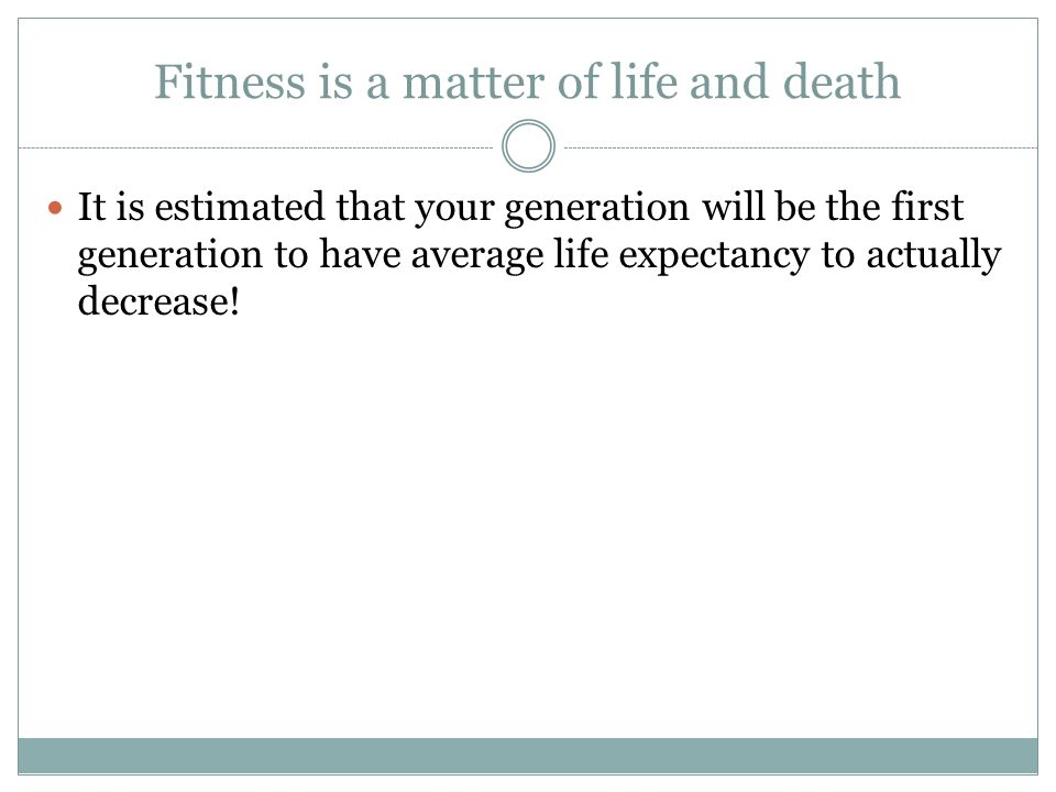 Fitness is a matter of life and death